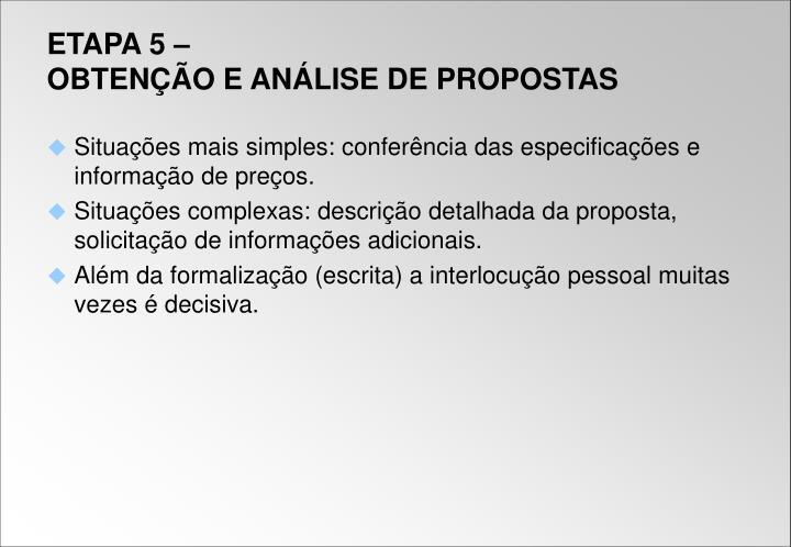 Situações mais simples: conferência das especificações e informação de preços.