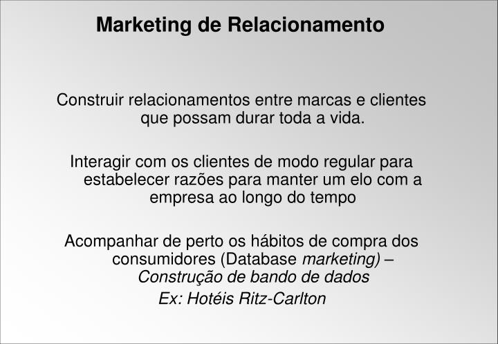 Construir relacionamentos entre marcas e clientes que possam durar toda a vida.