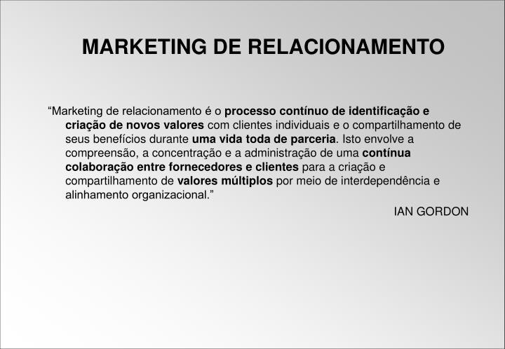 """""""Marketing de relacionamento é o"""