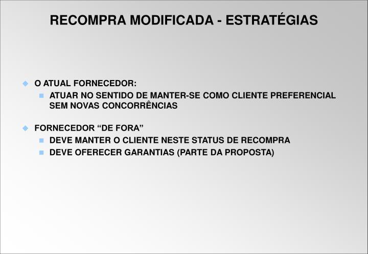 O ATUAL FORNECEDOR: