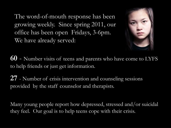The word-of-mouth response has been growing weekly.  Since spring 2011, our office has been open  Fridays, 3-6pm.