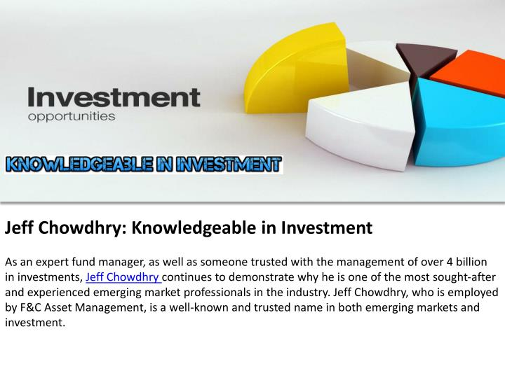 Jeff Chowdhry: Knowledgeable in Investment