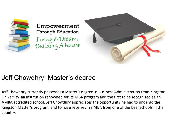 Jeff Chowdhry: Master's degree