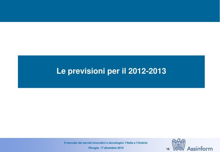 Le previsioni per il 2012-2013