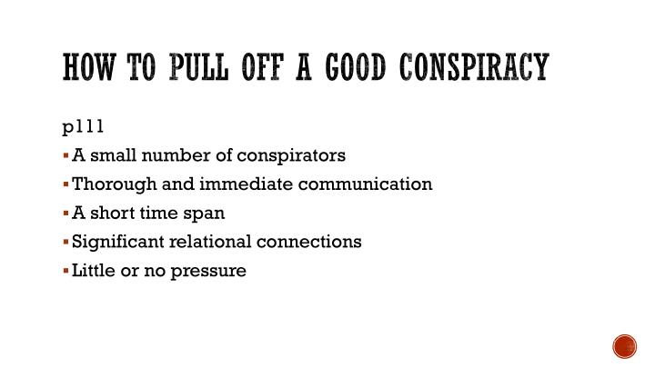 How to pull off a good conspiracy
