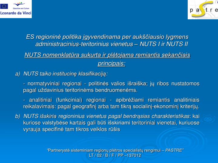 ES regioninė politika įgyvendinama per aukščiausio lygmens administracinius-teritorinius vienetus – NUTS I ir NUTS II