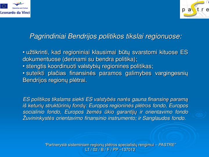 Pagrindiniai Bendrijos politikos tikslai regionuose: