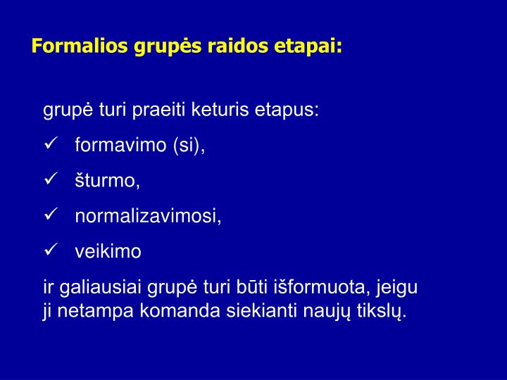 Formalios grupės raidos etapai: