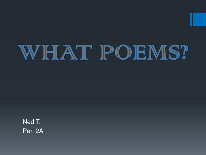 WHAT POEMS?
