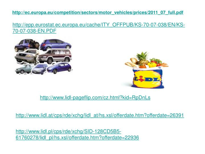 http://ec.europa.eu/competition/sectors/motor_vehicles/prices/2011_07_full.pdf