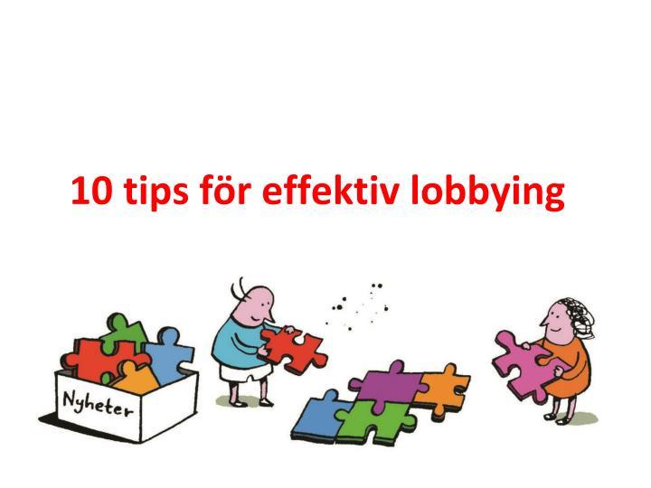 10 tips för effektiv lobbying