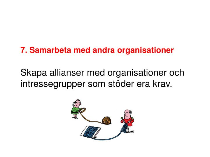 7. Samarbeta med andra organisationer