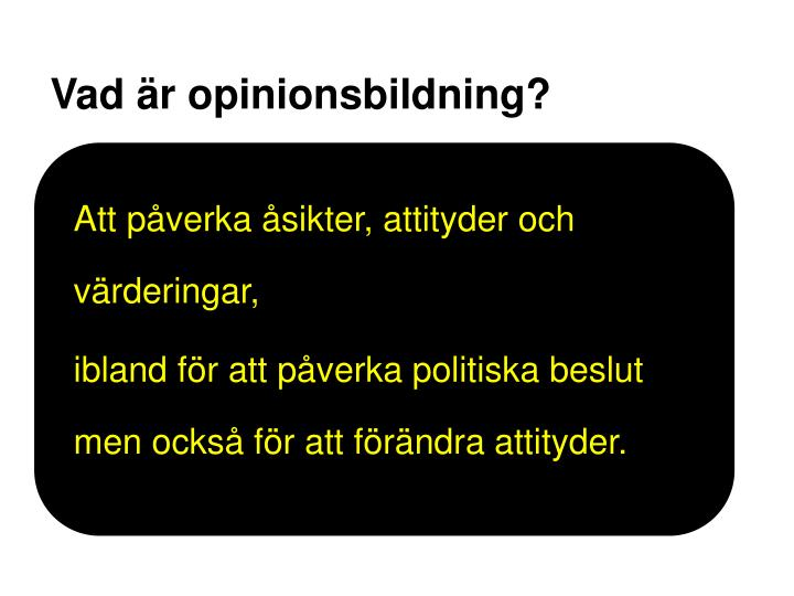 Vad är opinionsbildning?