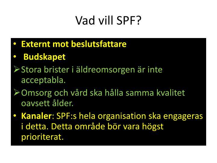 Vad vill SPF?