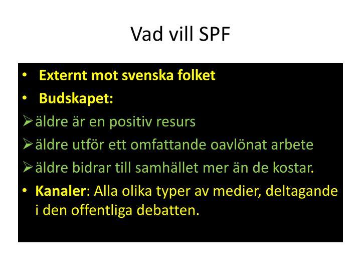 Vad vill SPF