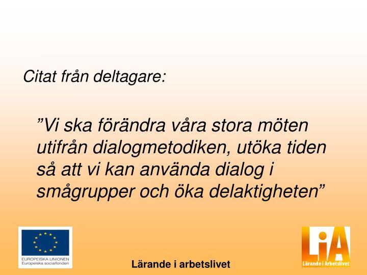 Citat från deltagare: