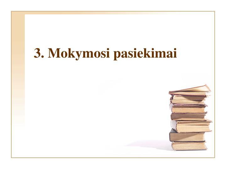 3. Mokymosi