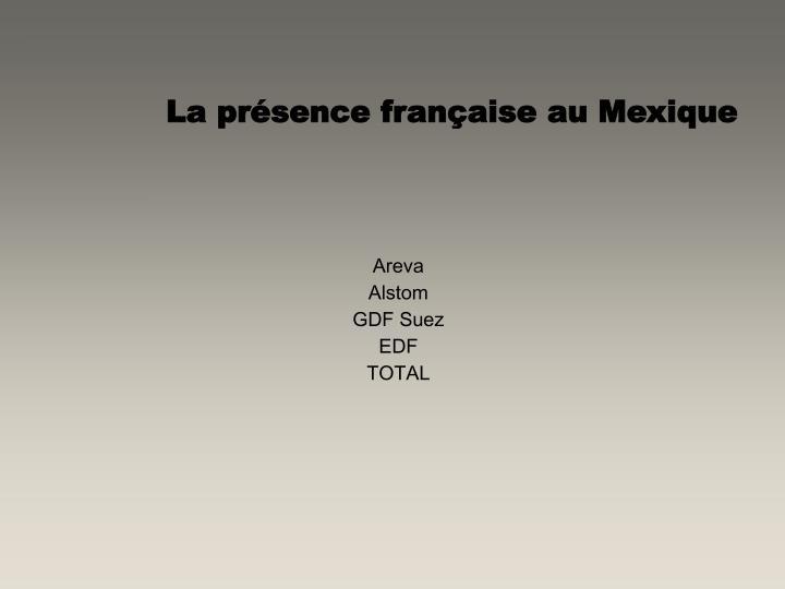 La présence française au Mexique
