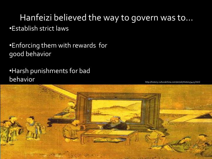 Hanfeizi believed the way to govern was