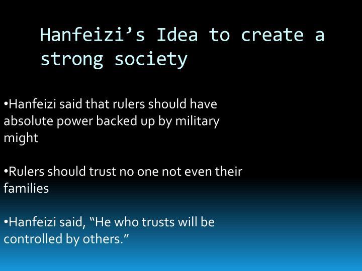 Hanfeizi's Idea to create a strong society