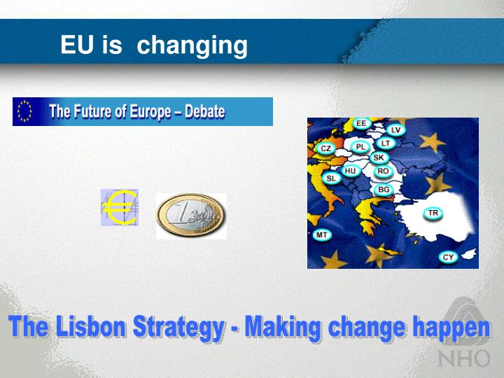 EU is  changing