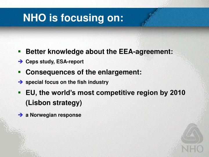 NHO is focusing on: