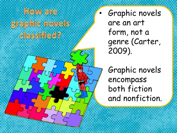 How are graphic novels classified?