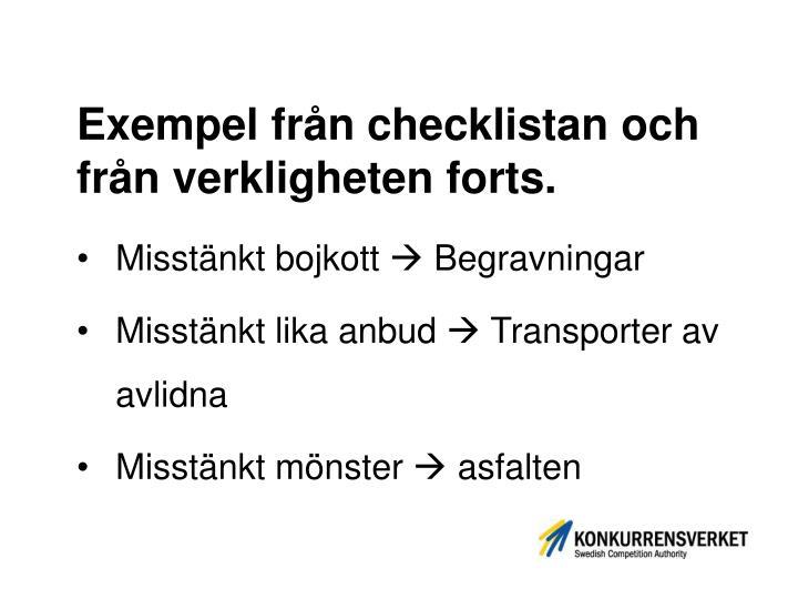 Exempel från checklistan och från verkligheten forts.