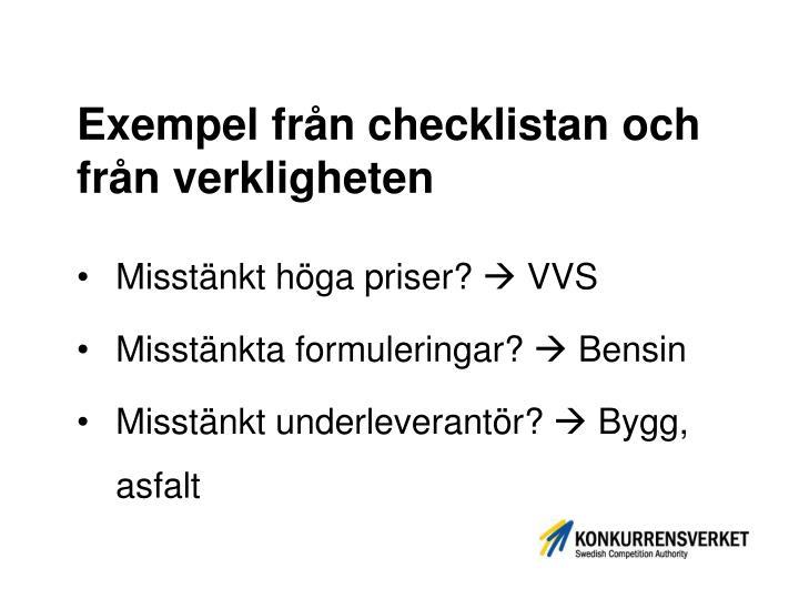 Exempel från checklistan och från verkligheten