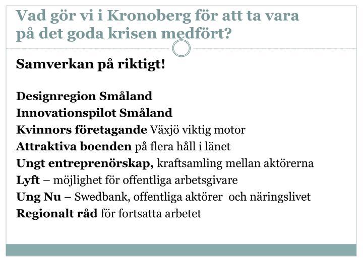 Vad gör vi i Kronoberg för att ta vara på det goda krisen medfört?