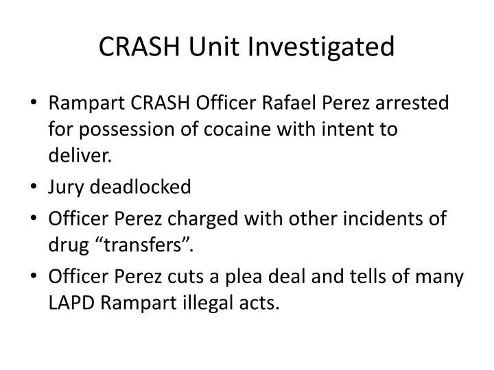 CRASH Unit Investigated