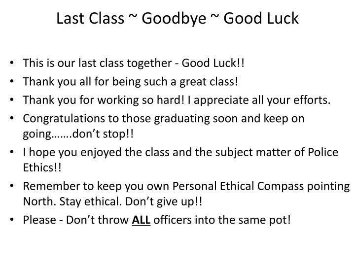 Last Class ~ Goodbye ~ Good Luck