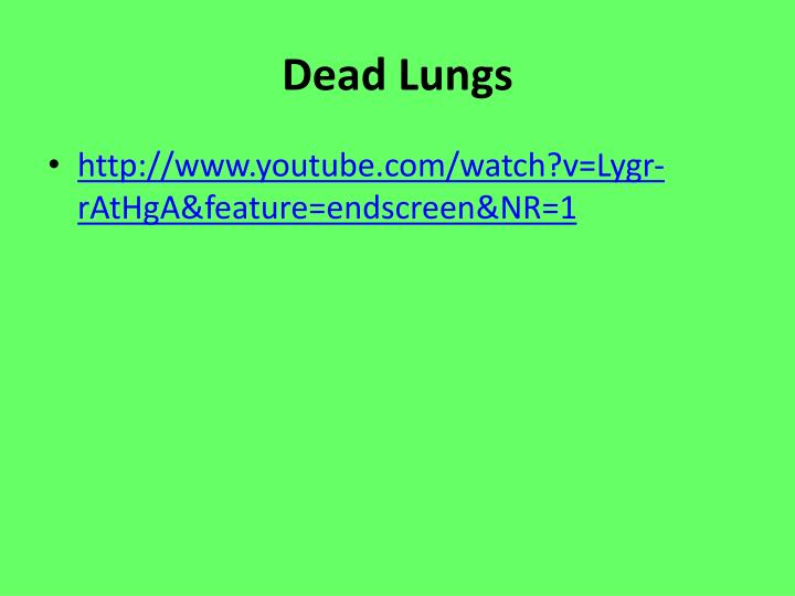 Dead Lungs