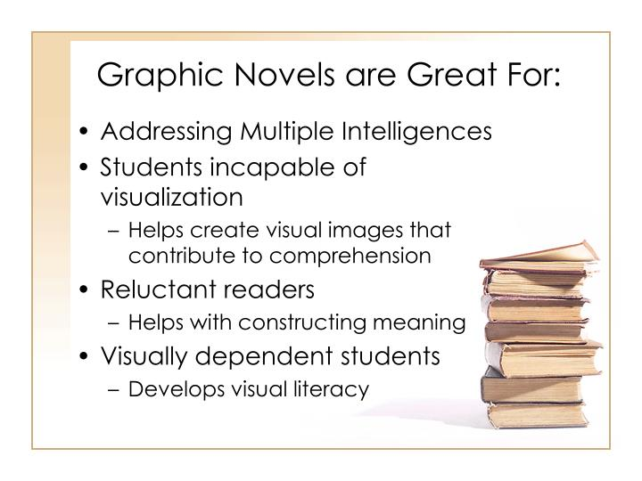 Graphic Novels are Great For:
