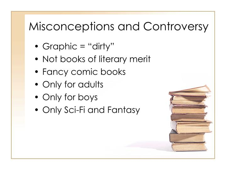 Misconceptions and Controversy