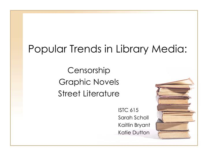 popular trends in library media