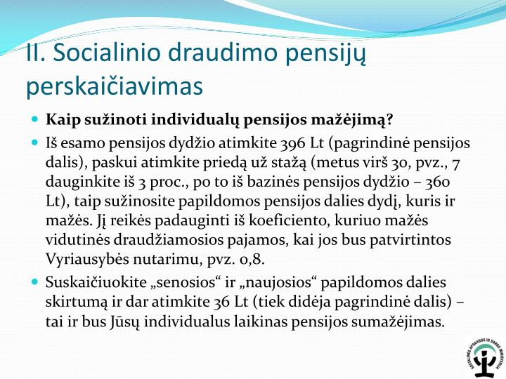 II. Socialinio draudimo pensijų perskaičiavimas