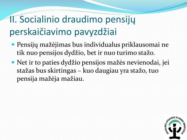 II. Socialinio draudimo pensijų perskaičiavimo pavyzdžiai