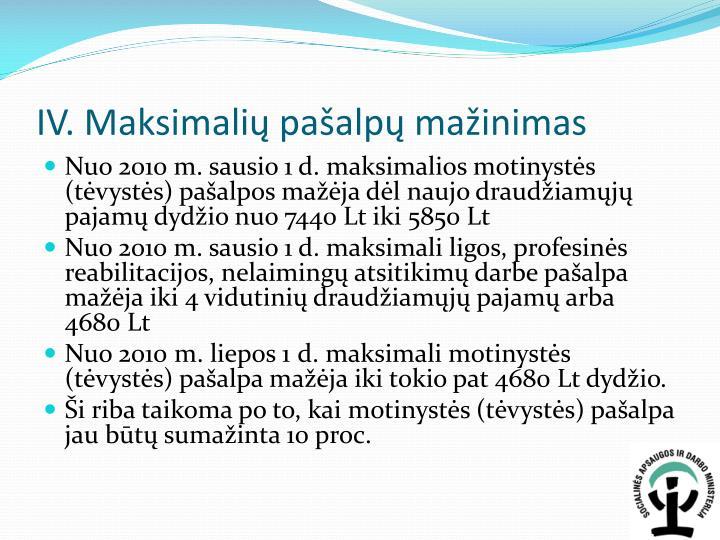 IV. Maksimalių pašalpų mažinimas