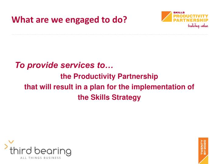 What are we engaged to do?