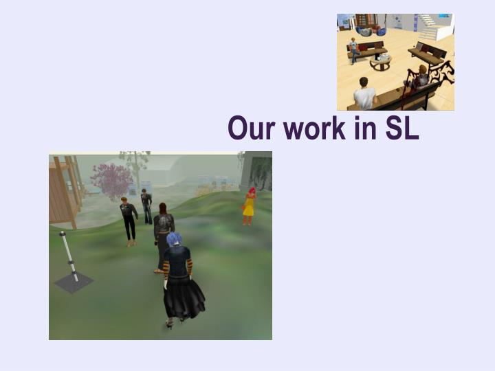 Our work in SL