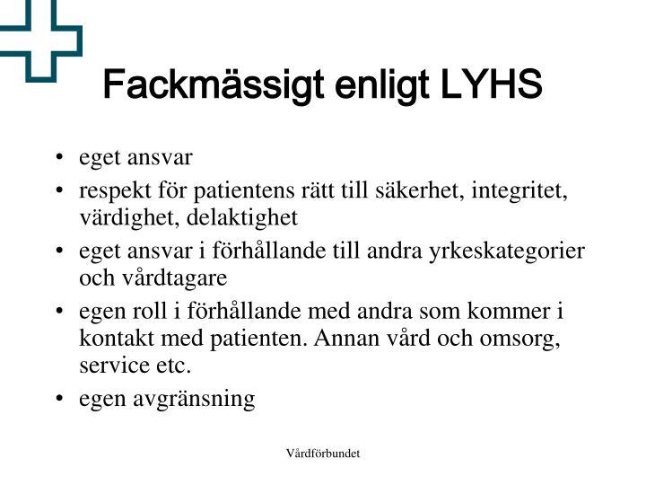 Fackmässigt enligt LYHS