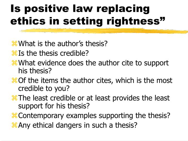 """Is positive law replacing ethics in setting rightness"""""""
