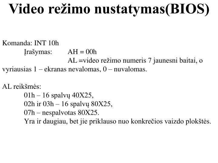 Video režimo nustatymas(BIOS)