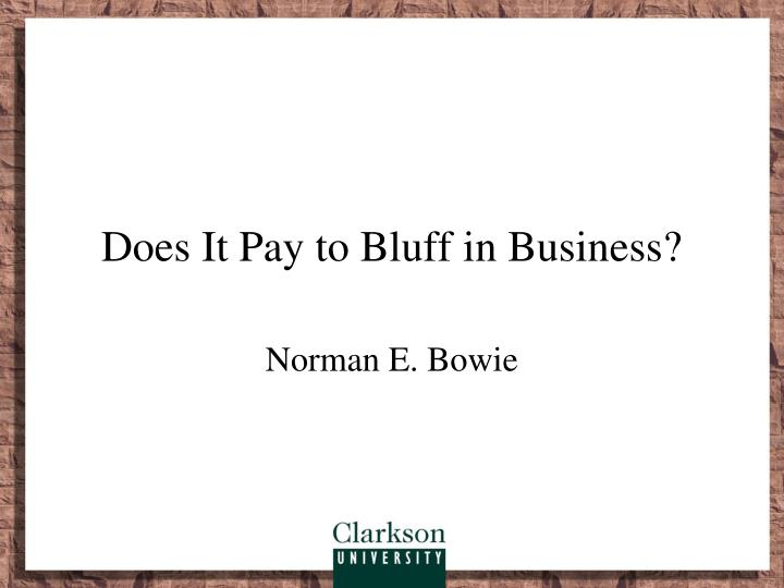 Does It Pay to Bluff in Business?