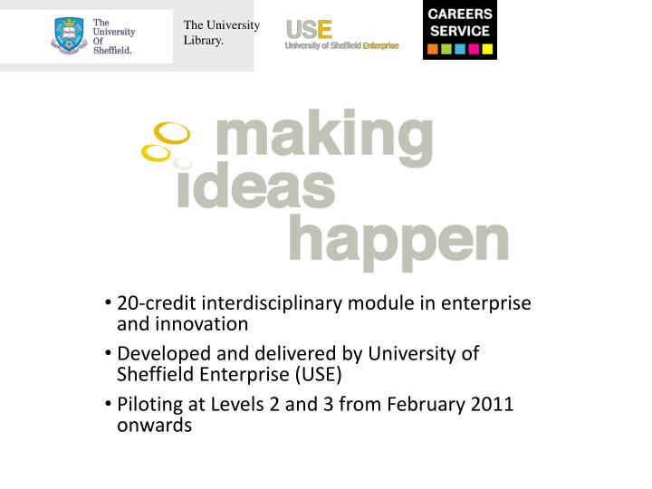 20-credit interdisciplinary module in enterprise and innovation