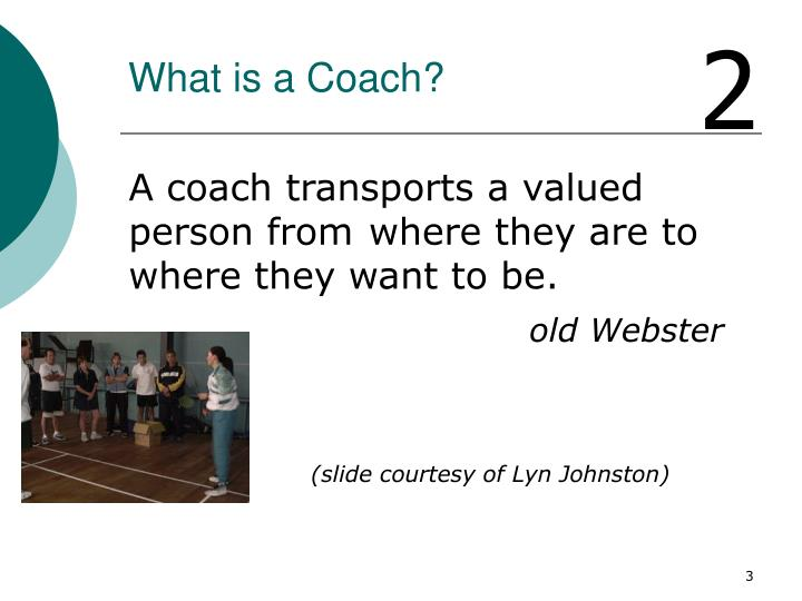What is a coach