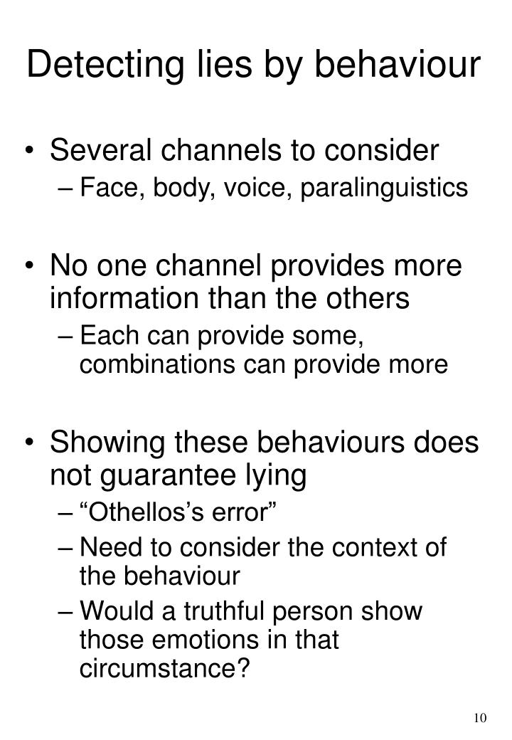 Detecting lies by behaviour