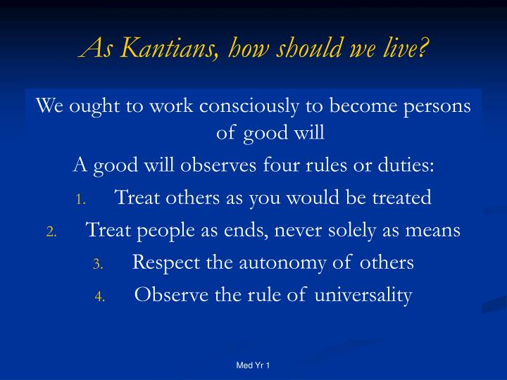 As Kantians, how should we live?
