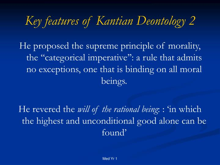 Key features of Kantian Deontology 2